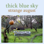 Strange August album by Thick Blue Sky